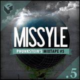 Phunkstein's Mixtape #5 : MISSYLE
