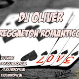 DJ Oliver - Set Reggaeton Romantico