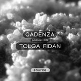 Cadenza Podcast 032 (Source) - Tolga Fidan