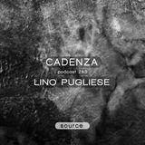 Cadenza Podcast   243 - Lino Pugliese (Source)