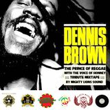 DENNIS BROWN - The Prince of reggae with the voice of honney - Tribute Mixtape 2k15