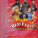 DJ KENNY RED EYE DANCEHALL MIX MAY 2020