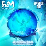 Rob Macson- Gravitate(Episode 002)