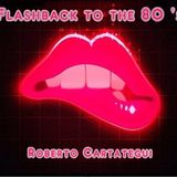 Flashback to the eighties Parte 2 By Roberto Cartategui