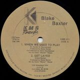 Blake Baxter - When we used to play