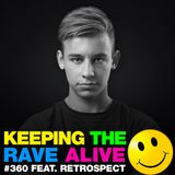 Keeping The Rave Alive Episode 360 feat. Retrospect