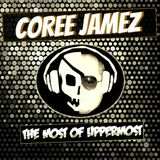 Coree Jamez - The Most of Uppermost