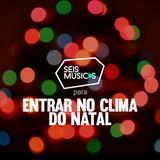 #84 SEIS MÚSICAS PARA ENTRAR NO CLIMA DO NATAL