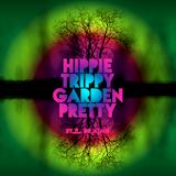 HIPPIE TRIPPY GARDEN PRETTY | FLUXFM Stream Channel | mix nr. 88 | 2018
