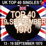 UK TOP 40 : 13 - 19 SEPTEMBER 1970