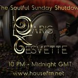 The Soulful Sunday Shutdown : Show 10 with Paris Cesvette on www.Housefm.net