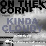 On The Corner Podcast 18: DJ Steely Presents The Cloudy Corner
