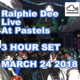 Ralphie Dee LIVE At Pastels March 24th 2018 - 3HOURS