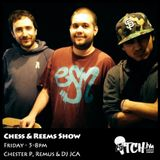 Chester P Remus DJ JCA - Chess & Reems Show 9 - Reveal - ITCH FM (07-MAR-2014)