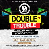 The Double Trouble Mixxtape 2017 Volume 19