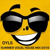 DYLS SUMMER VOCAL HOUSE MIX 2016