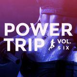 Power Trip, Vol. 6