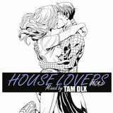 Houselovers/TAM DLX