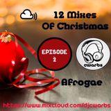 12 Mixes Of Christmas: Episode 2: Afrogae