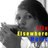 Life Elsewhere Music Vol 61