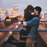 Night Sessions - Unconditional Love