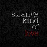 strange kind of love ✿ המבדיל