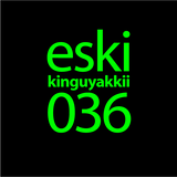 eski presents kinguyakkii episode 036