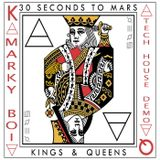 Thirty Seconds To Mars - Kings And Queens (Marky Boi Tech House Demo)