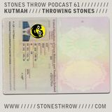 Stones Throw Podcast 61   Throwing Stones (Mixed by Kutmah) [2010]