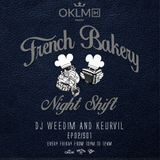 Dj Weedim & Keurvil - French Bakery Night Shift EP02 #OKLMradio (15/01/16)