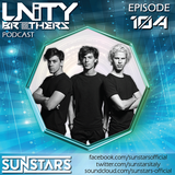 Unity Brothers Podcast #104 [GUEST MIX BY SUNSTARS]
