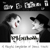 """The """"Why So Serious"""" LP"""