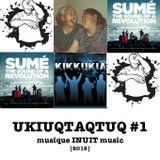 UKIUQTAQTUQ #1 Musique INUIT Music