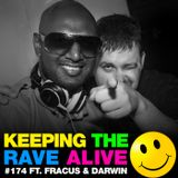 Keeping The Rave Alive Episode 174 featuring Fracus & Darwin