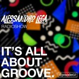 """Alessandro Lega Presents """"It's All About Groove"""" Radioshow episode #2"""