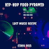Hip-Hop Food Pyramid Lost Recipe circa 2013