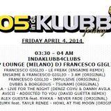 (VENERDì 4 APRILE 2014) FRANCESCO GIGLIO RADIO SHOW 105 IN DA KLUBB