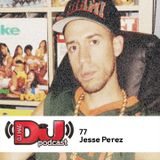 DJ Weekly Podcast 79: Jesse Perez