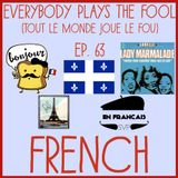 Everybody Plays the Fool, Ep. 63: French
