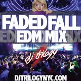Faded Fall EDM Mix