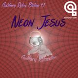 Auditory Relax Station #61: Neon Jesus