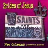 Brides Of Jesus	Bottom feeders Ball Memphis TN