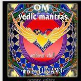 OM VEDIC MANTRAS-- Chilout