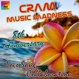 CRAM Music Madness 8th Anniversary (Love Song Collaboration)