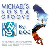 Michael's Bossa Groove - By: DOC (03.04.16)