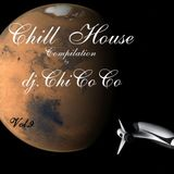 """""""""""CHILL HOUSE """""""" compilation Vol.9"""