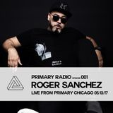 Primary Radio 001 - Roger Sanchez