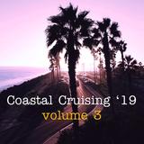 Coastal Cruising '19, volume 3 - breezy summer grooves