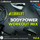 The Bodypower Workout Mix (Vol.6) - Mixed By @LearnAsYouLift