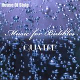 music for bubbles - Quatre